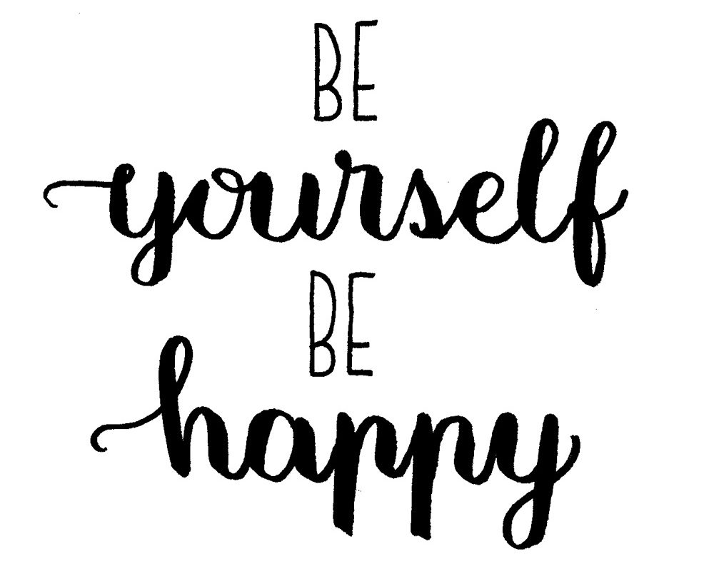 Lettering: be yourself be happy