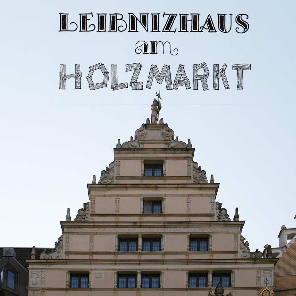"""Lettering und Foto """"Leibnizhaus am Holzmarkt"""""""