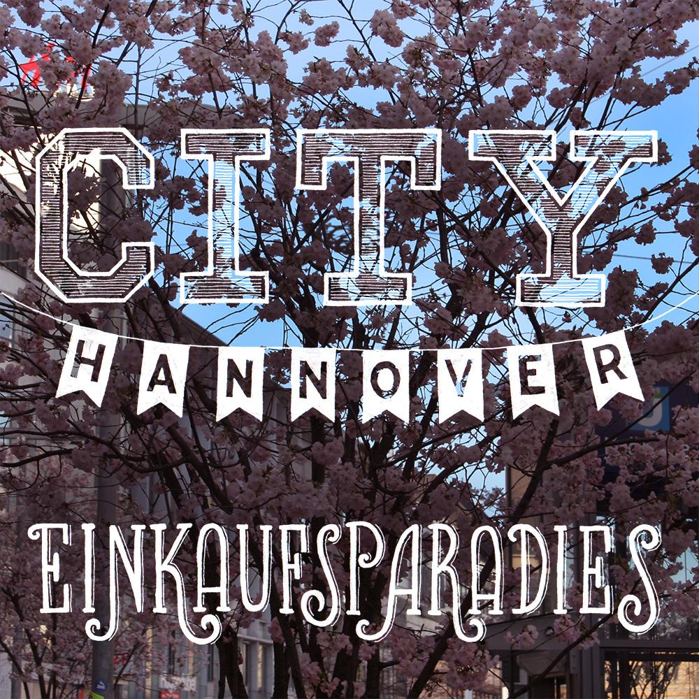 """Lettering und Foto """"Citiy Hannover Einkaufsparadies"""""""