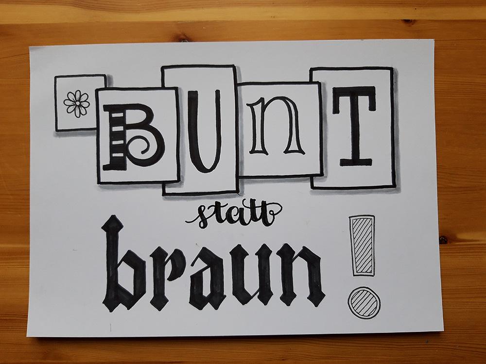 "Foto vom 1. Lettering ""bunt statt braun"""