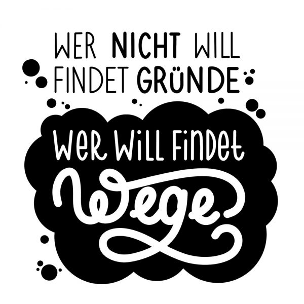 """Lettering-Spruch """"Gründe und Wege"""""""
